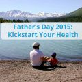 Kickstart your health this father's day