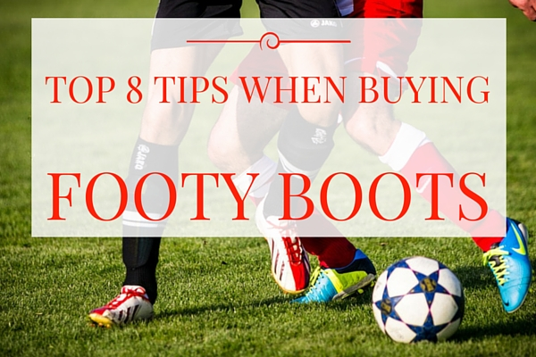 Top 8 Tips for buying footy boots