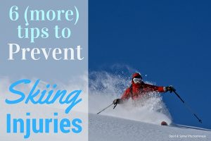 6 More Tips to Prevent Skiing Injuries (part 2)