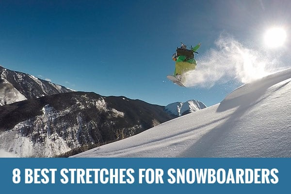best stretches for snowboarders